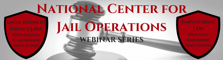 National Center for Jail Operations - Legal Issues Webinar Series