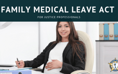 Family Medical Leave Act for Justice Professionals