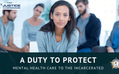 A Duty to Protect: Mental Health Care to the Incarcerated