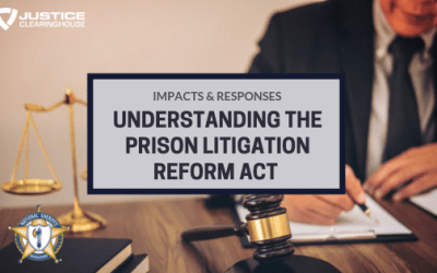 Understanding the Prison Litigation Reform Act: Impacts & Responses