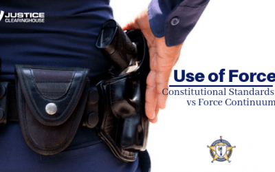 Use-of-Force Constitutional Standards versus Force Continuum